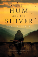 Cover of The Hum and the Shiver by Alex Bledsoe