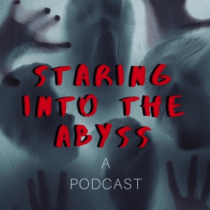 Staring in the the Abyss podcast graphic