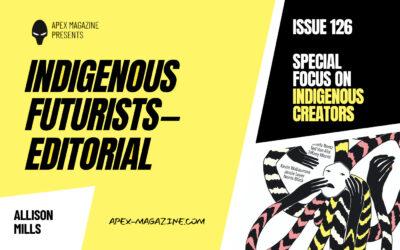 Indigenous Futurists Editorial
